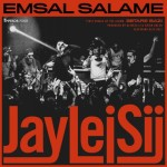 Jay Lei Sij – Emsal Salame