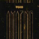 Tohi – Amazing