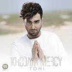 Tohi – Khodaya Mercy