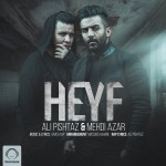 Ali Pishtaz – Heyf (Ft Mehdi Azar)