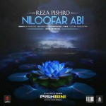 Reza Pishro – Niloofare Abi (New Version)
