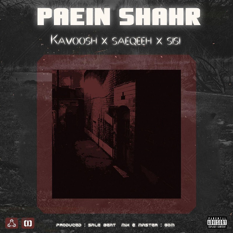 Kavoosh Ft Saeqeeh Ft SiSi – Paein Shahr