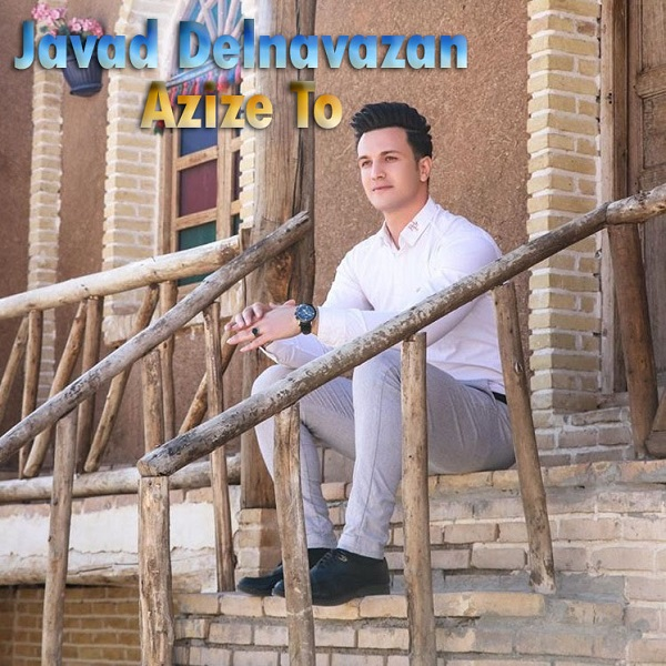 Javad Delnavazan – Azize To