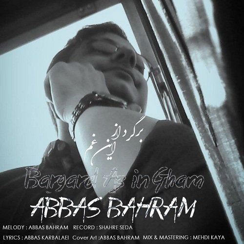 Abbas Bahram – Bargard Az In Gham