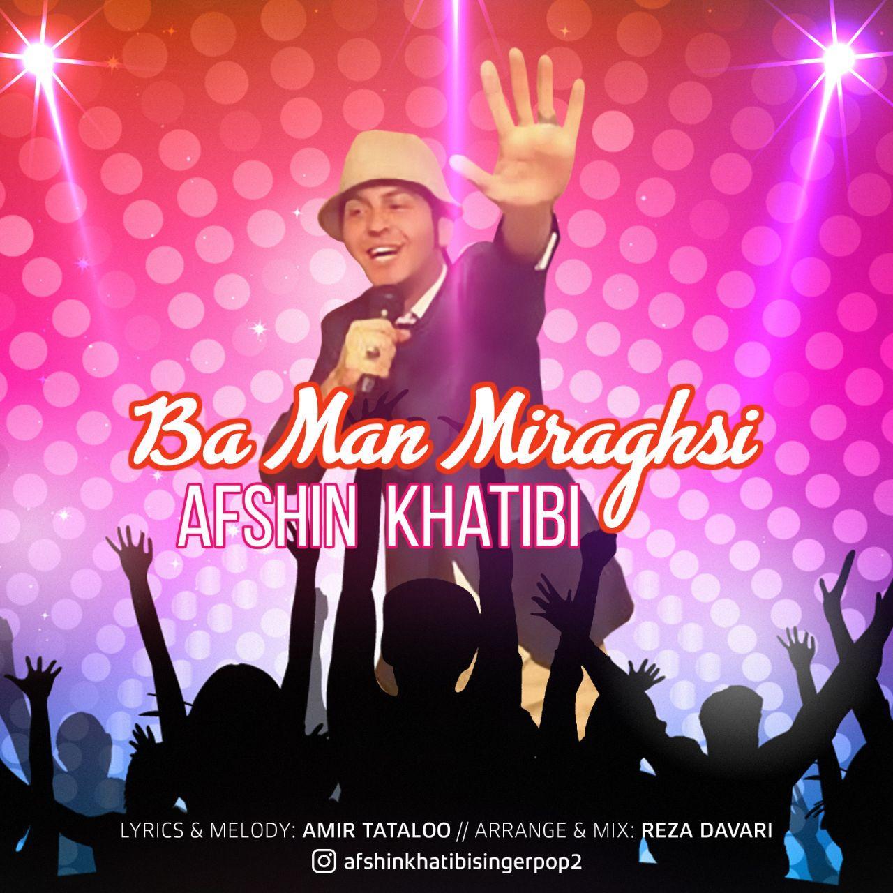Afshin Khatibi – Ba Man Miraghsi