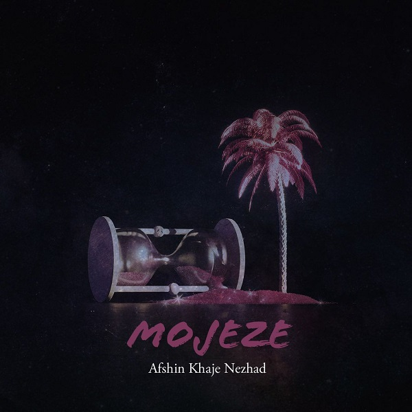 Afshin Khaje Nezhad – Mojeze