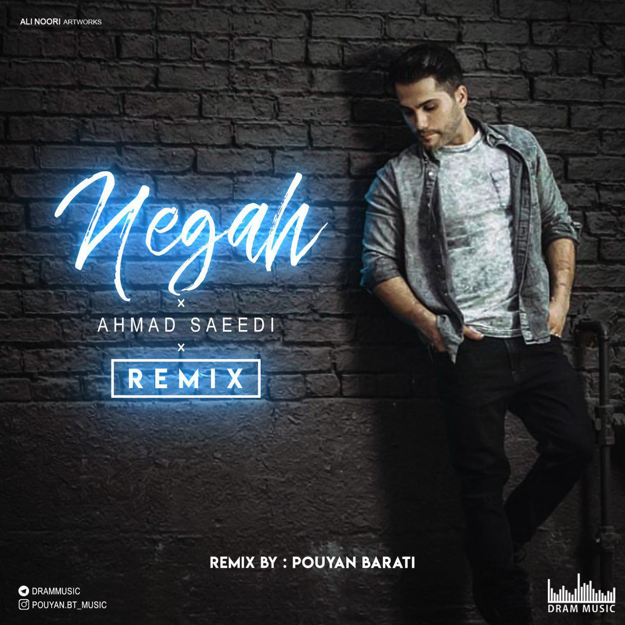 Ahmad Saeedi – Negah (Pouyan Barati Remix)