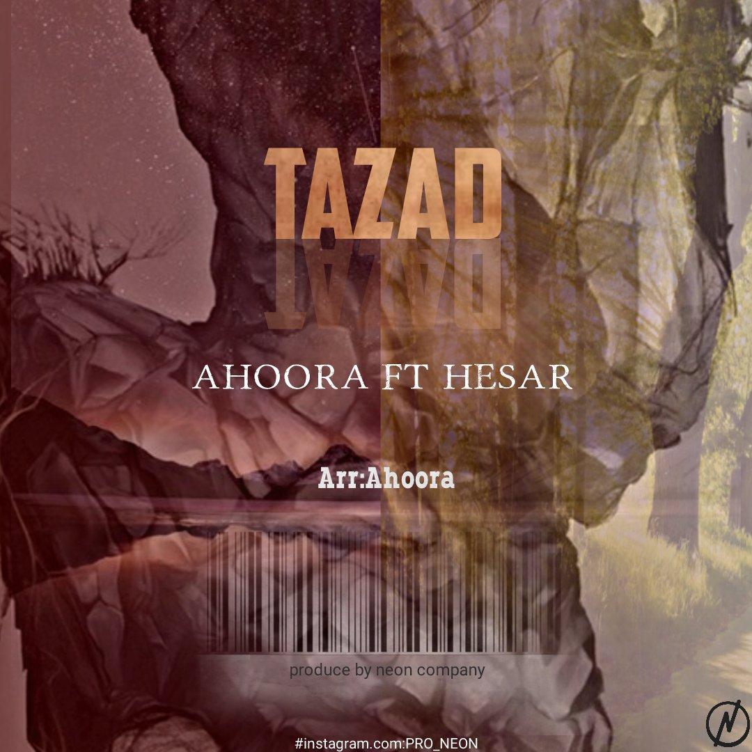 Ahoora Ft Hesar – Tazad