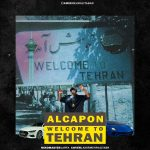 Alcapon – Welcome To Tehran
