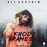 Ali Captain – Khode Arameshi