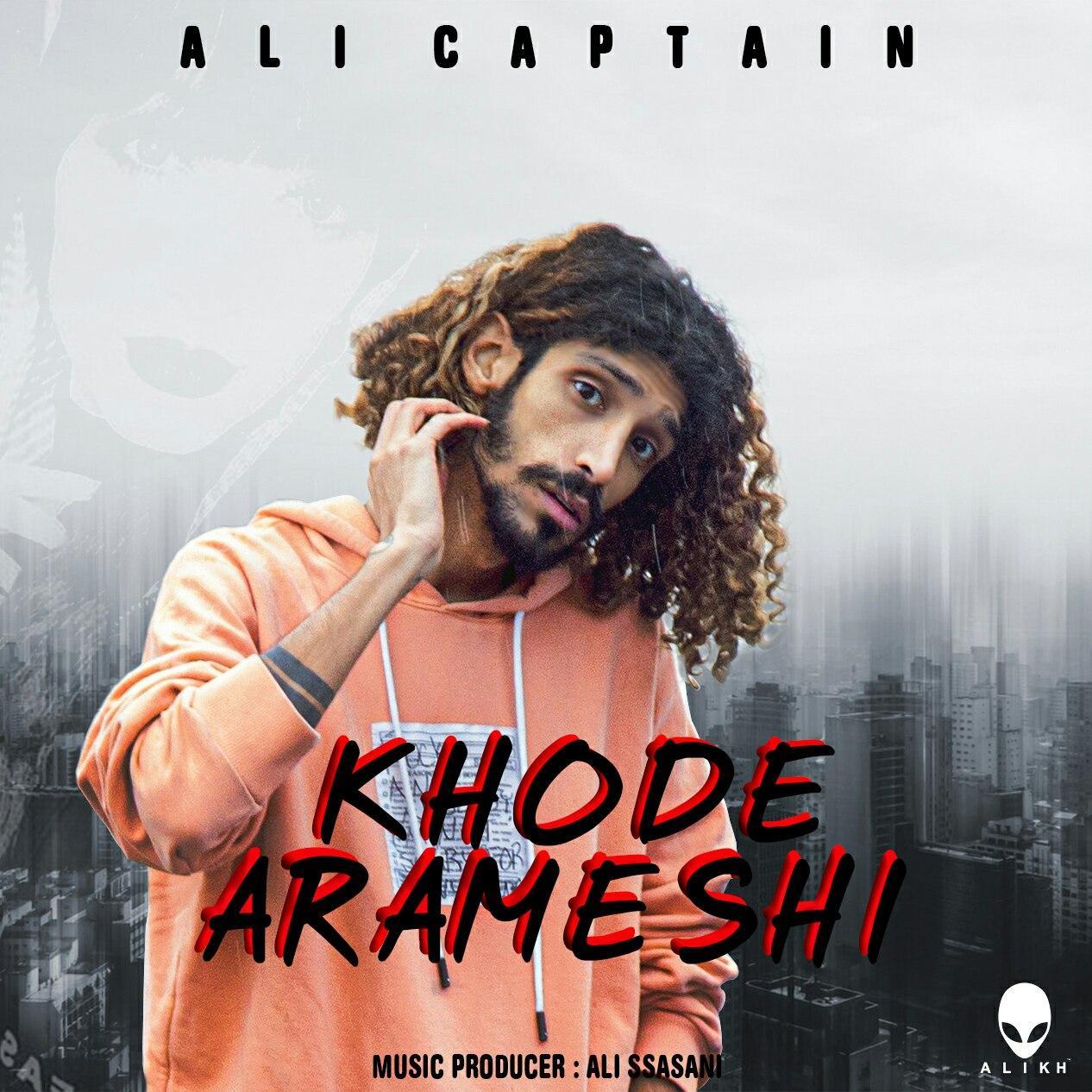 Ali Captain – Khode Arameshi
