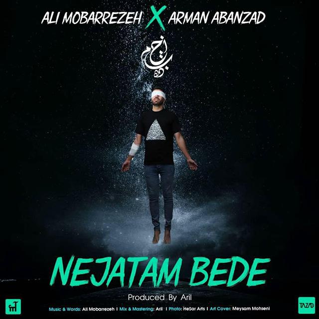 Ali Mobarrezeh & Arman Abanzad – Nejatam Bede