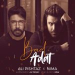 Ali Pishtaz – Bad Adat (Ft Nima)