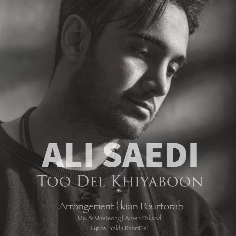 Ali Saedi – Too Del Khiyaboon