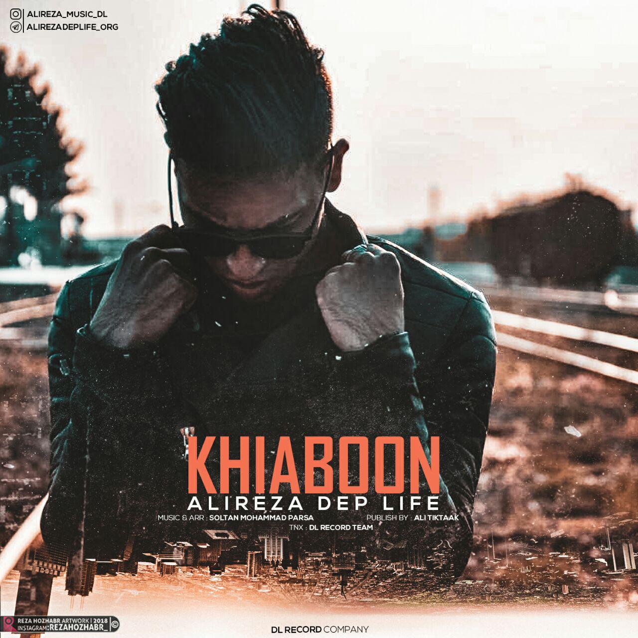 AliReza Dep Life – Khiaboon