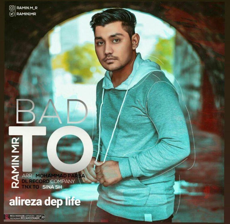 Ramin MR & Alireza Dep Life – Bad To