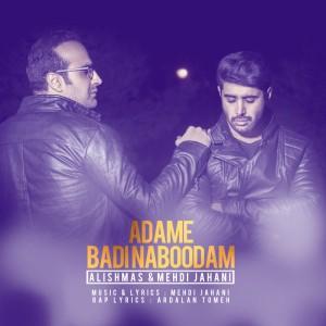 Alishmas Ft_ Mehdi Jahani - Adame Badi Naboodam