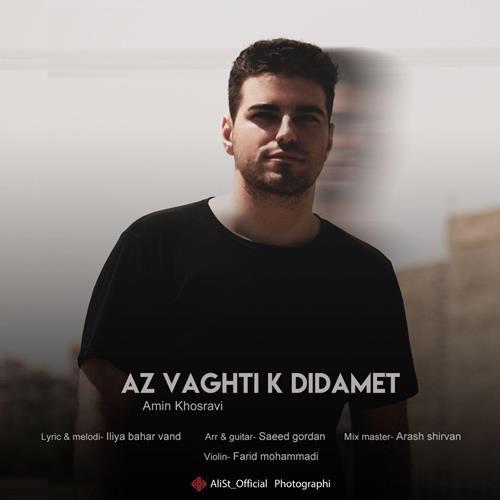 Amin Khosravi – Az Vaghti K Didamet