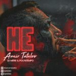 Amir Tataloo – He (DJ Merix & Pouyatempo Remix)