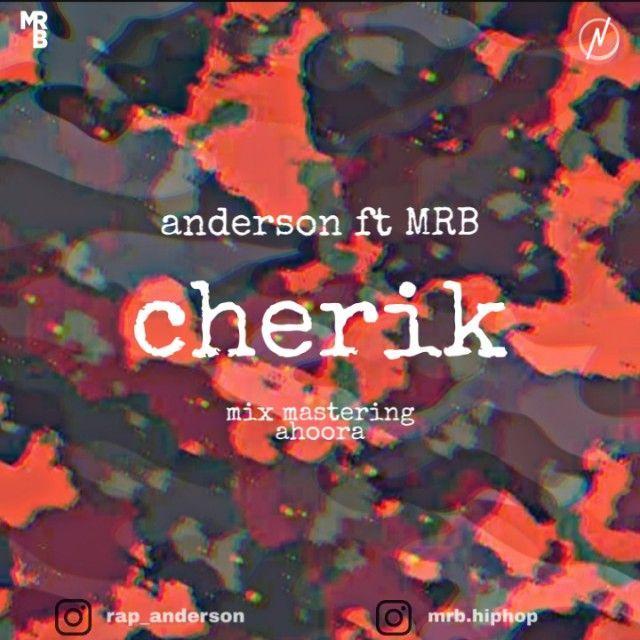 Anderson Ft Mrb – Cherik