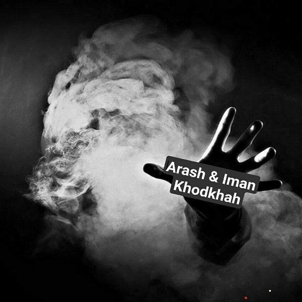 Arash & Iman – Khodkhah