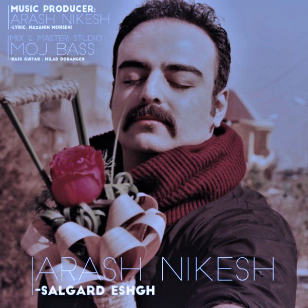 Arash Nikesh – Salgard Eshgh