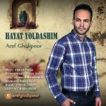 Aref Gholipour – Hayat Yoldasim