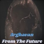 Arghavan – From The Future