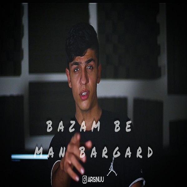 Arsin – Bazam Be Man Bargard