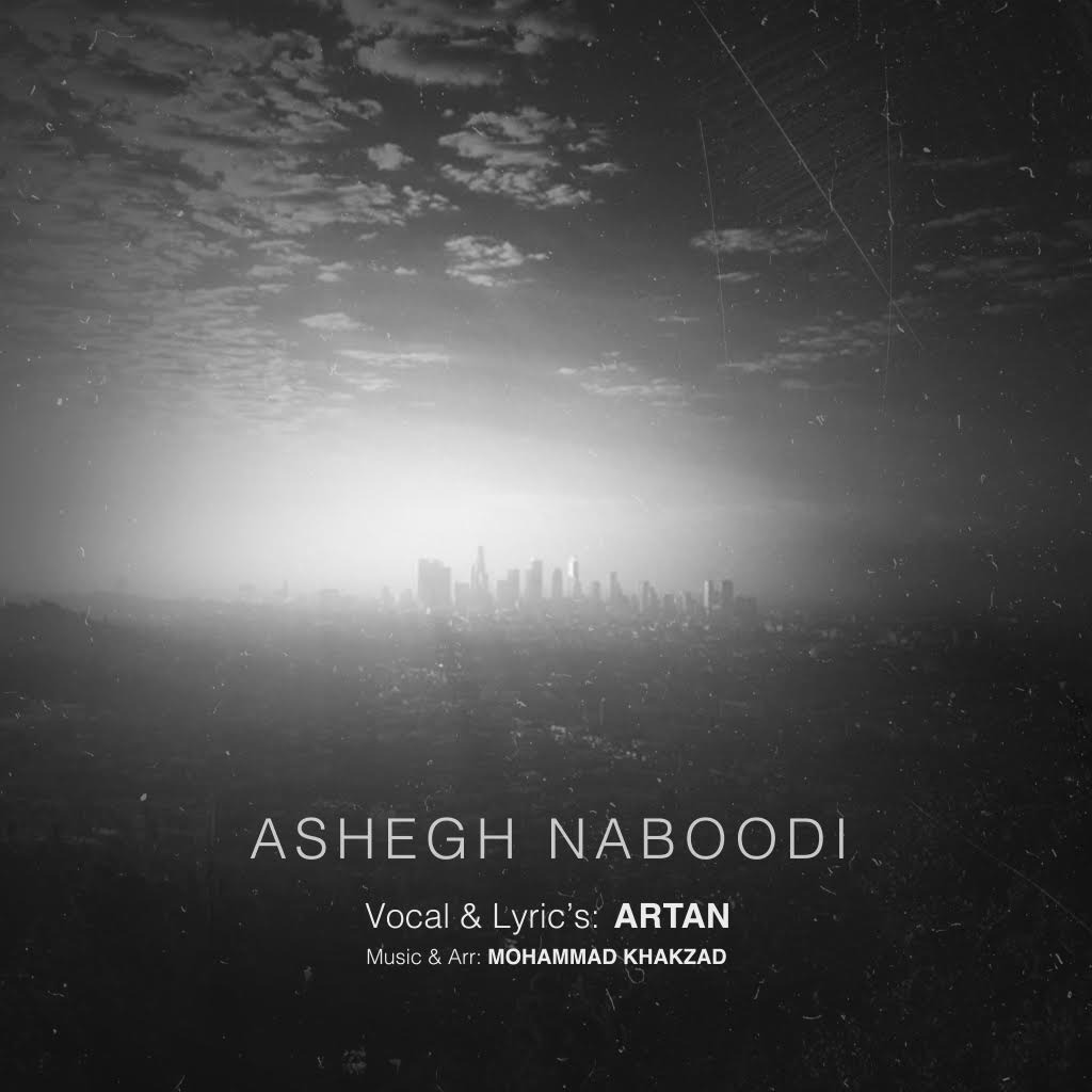 Artan – Ashegh Naboodi