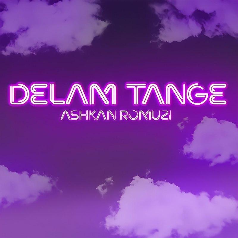 Ashkan Romuzi – Delam Tange