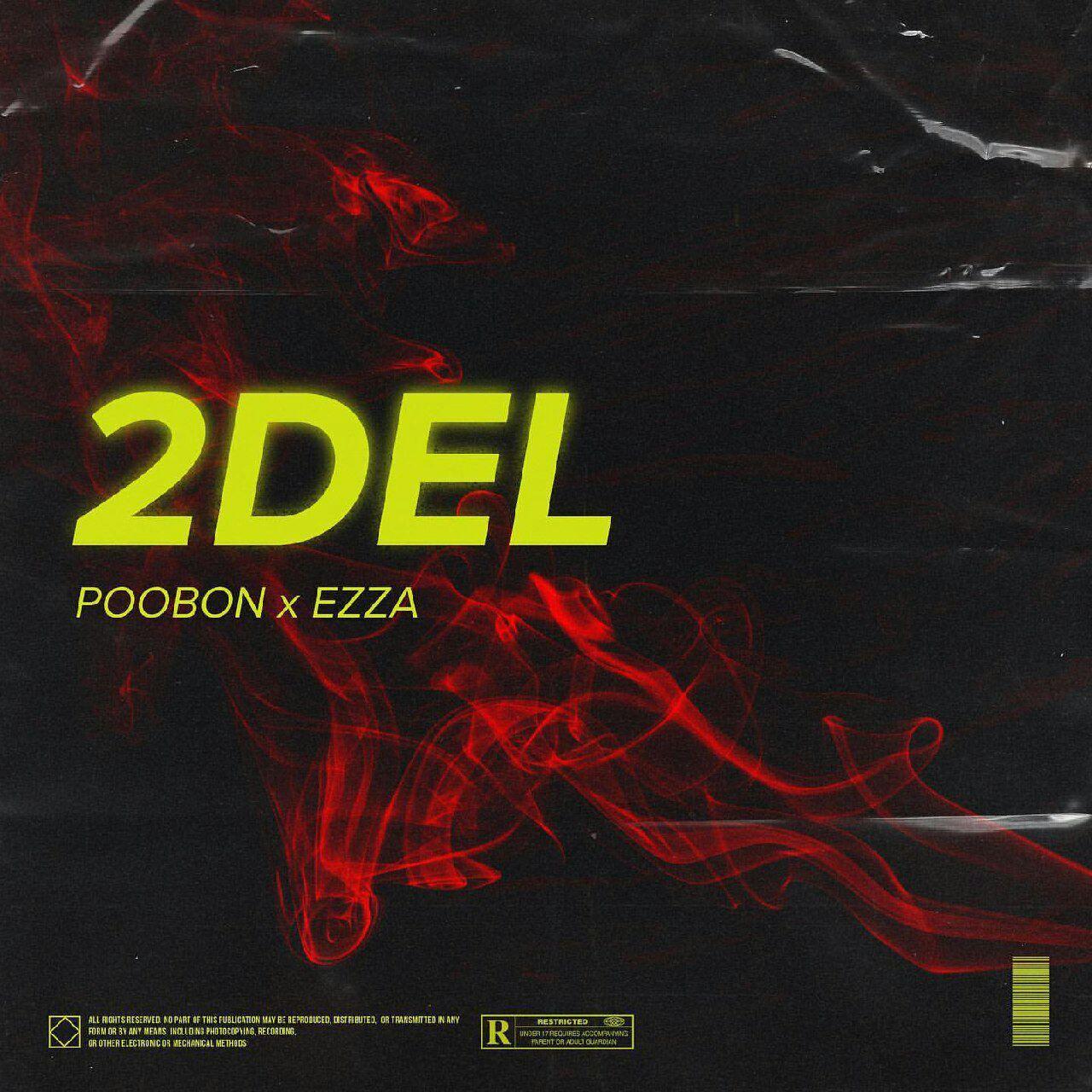 Poobon Ft Ezza – 2Del