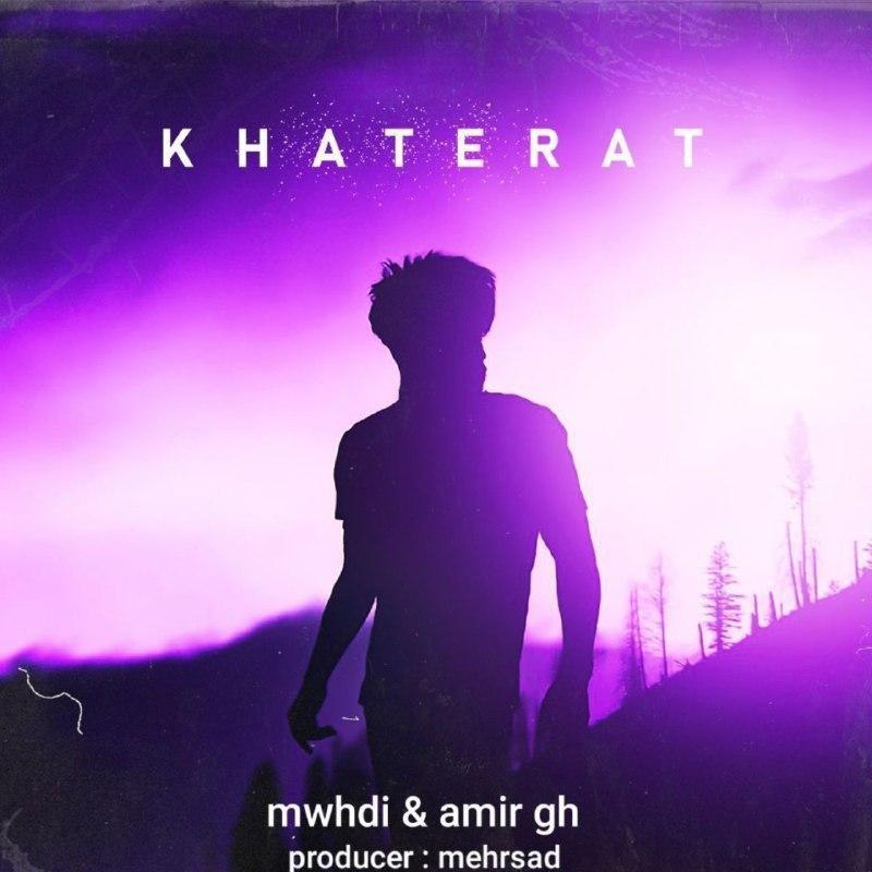 Awmir Gh & Mwhdi – Khaterat