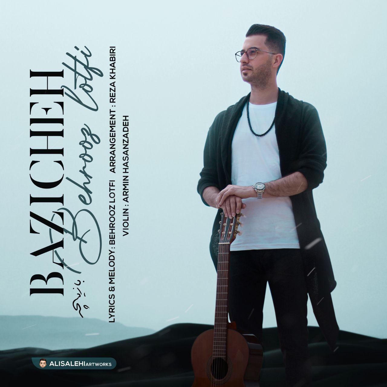 Behrooz Lotfi – Bazicheh