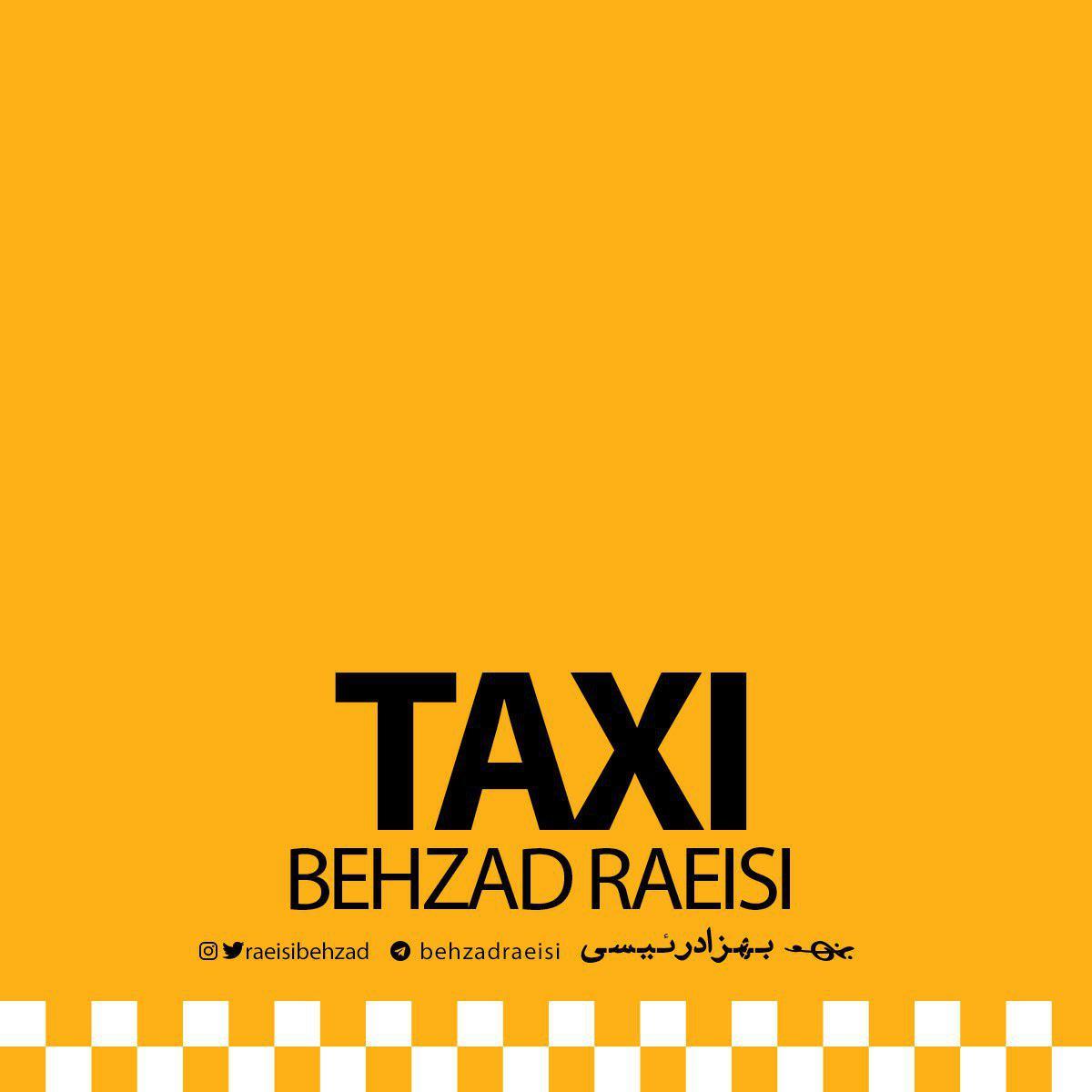 Behzad Raeisi – Taxi