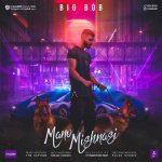 BigBob – Mano Mishnasi