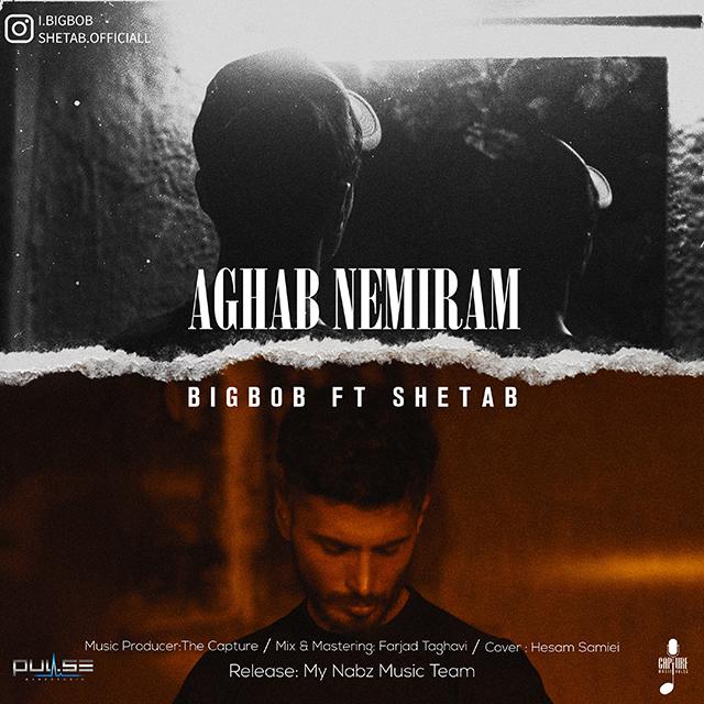 Big Bob &Shetab – Aghab Nemiram