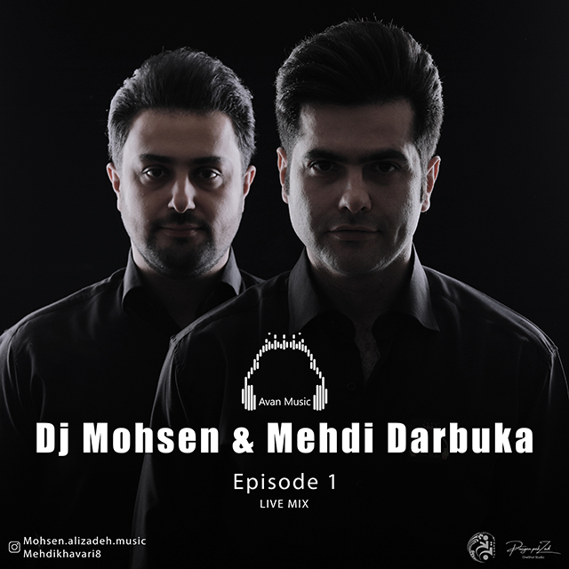 DJ Mohsen & Mehdi Darbuka – Episode 1