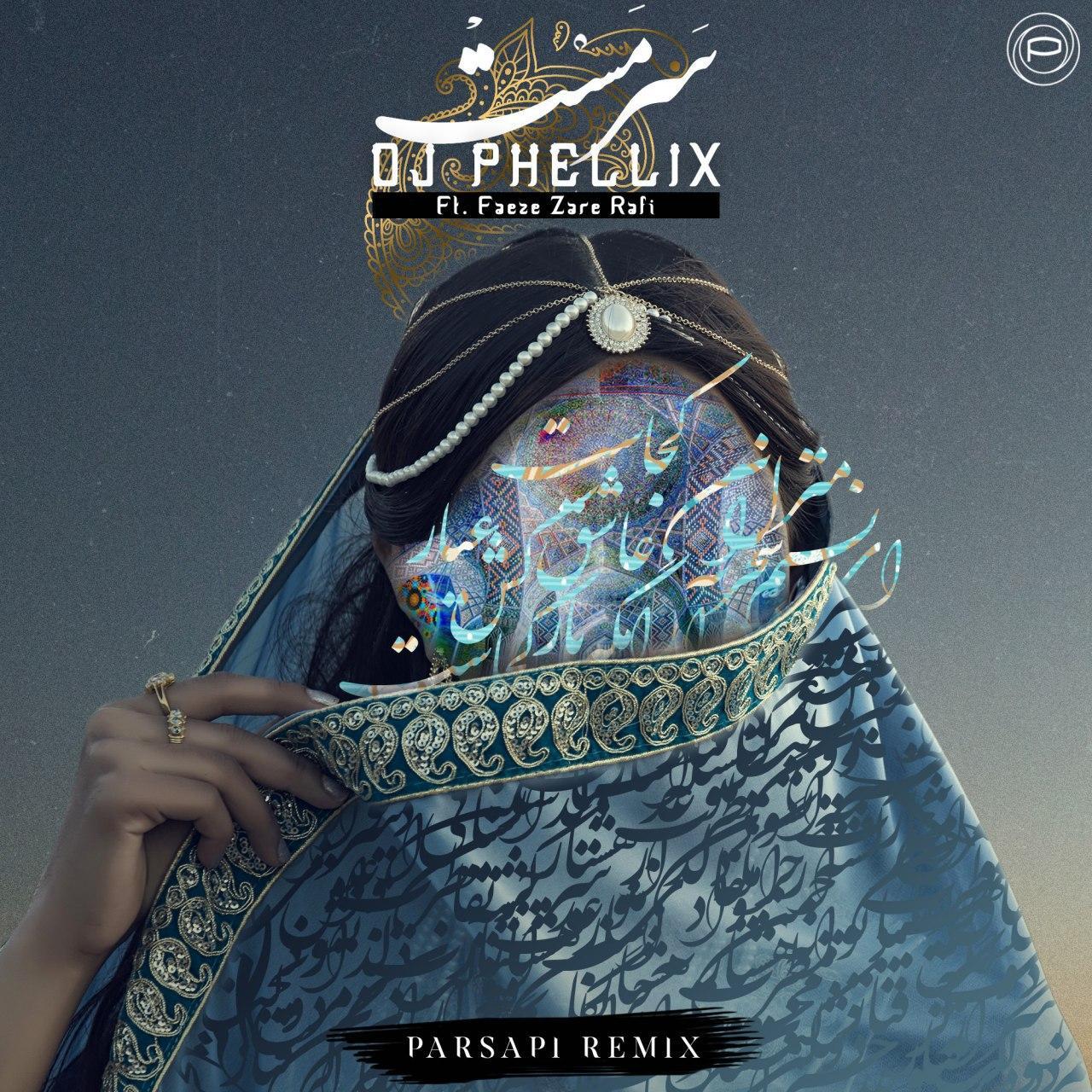 DJ Phellix – Sarmast (PARSAPi Remix)