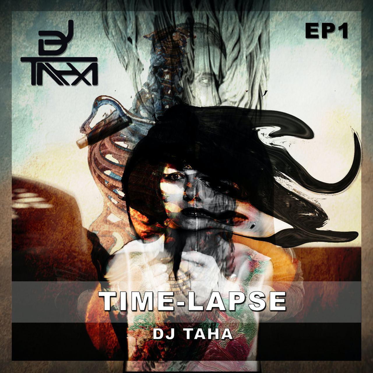 DJ Taha – Time Lapse Ep1