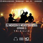 Dj Mohsen & Mehdi Darbuka – Episode 2
