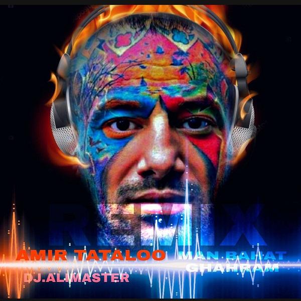 Dj Ali Master – Remix Man Bahat Ghahram Amir Tataloo