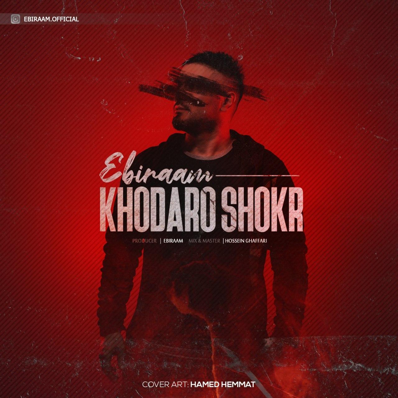 Ebiraam – Khodaro Shokr