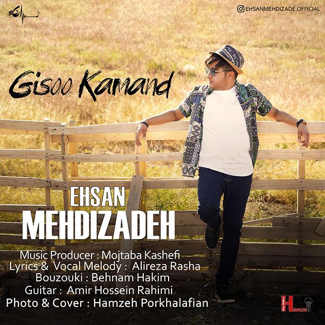 Ehsan Mehdizadeh – Gisoo Kamand