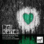 Fardad Avid feat Tisa – Del Kandi