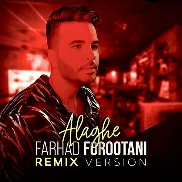 Farhad Forootani – Remix Alagheh