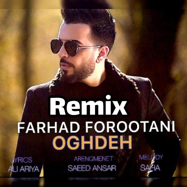 Farhad Forootani – Remix Oghdeh