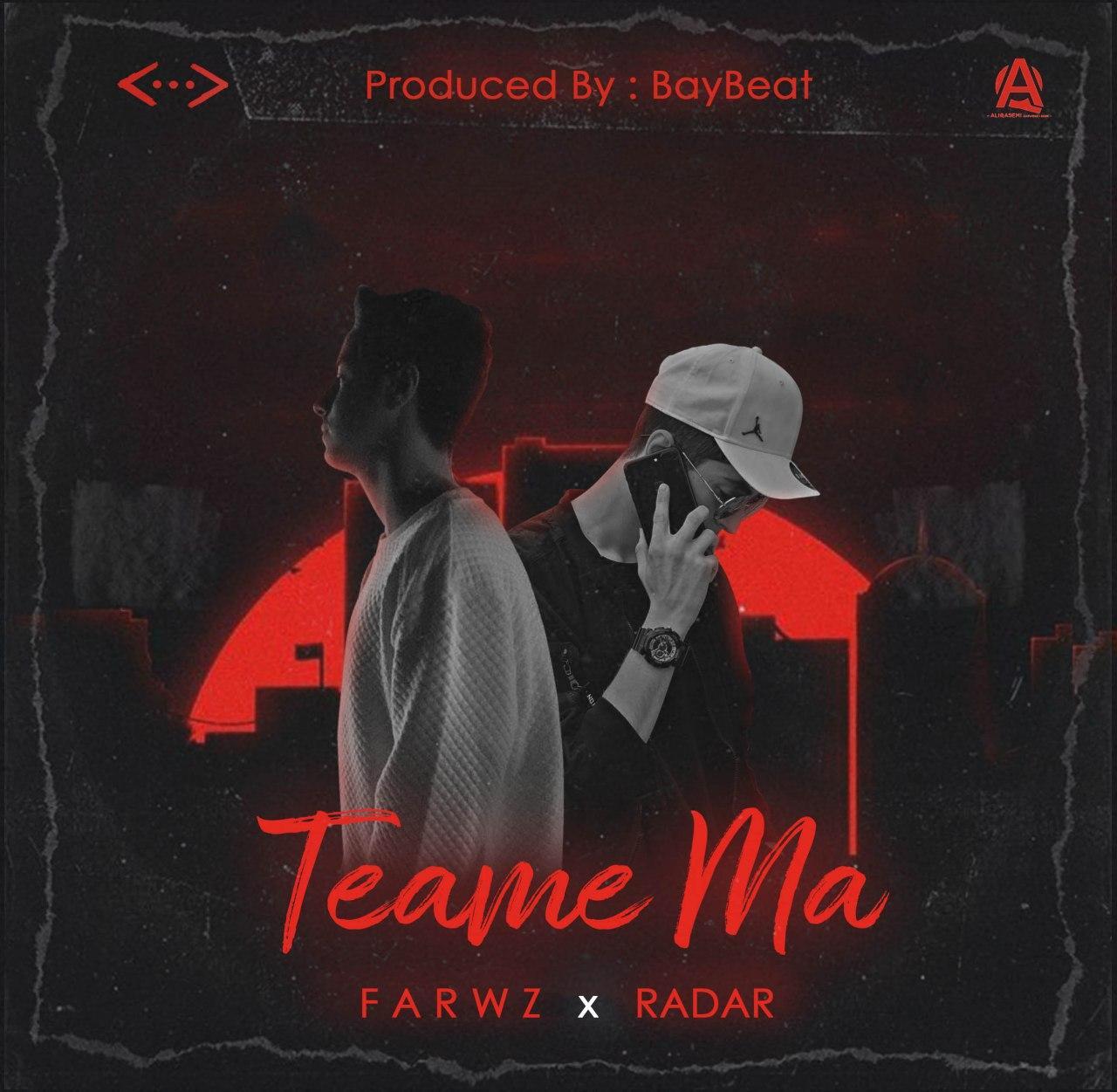 Farwz x Radar – Teame Ma