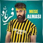 Faryad Rad – Mese Almasi