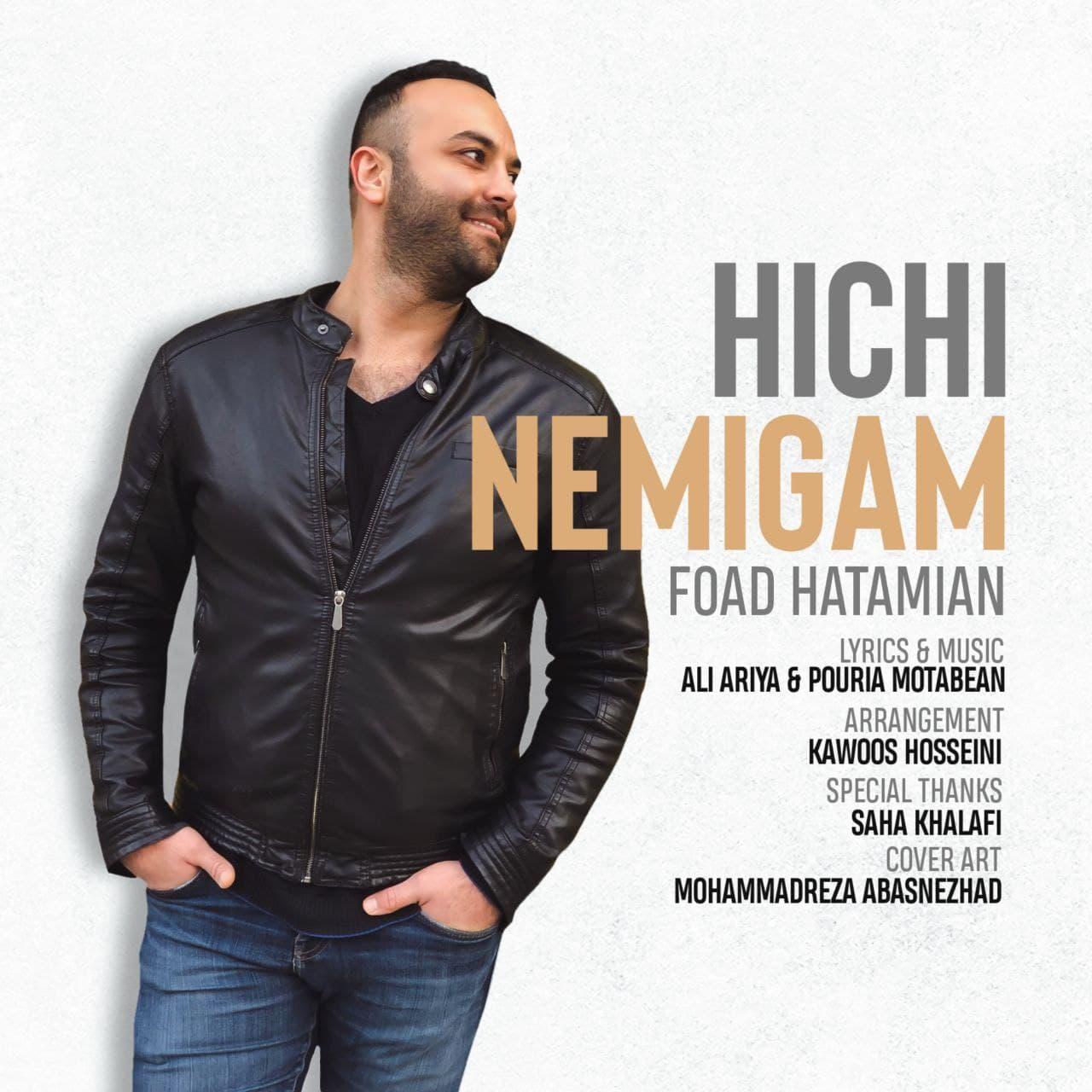 Foad Hatamian – Hichi Nemigam